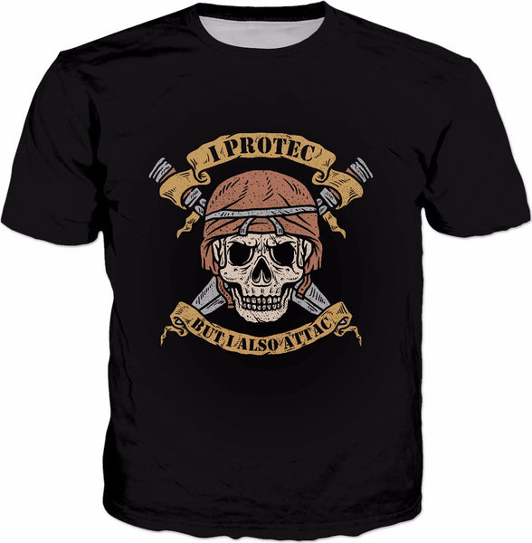 I Protec But I Also Attac T-Shirt - Meme Military Skull Tee