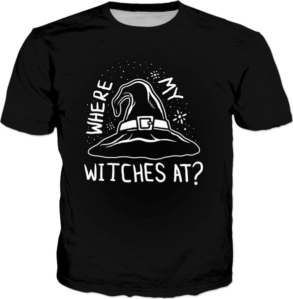 Where My Witches At T-Shirt - Halloween Funny Slogan Tee