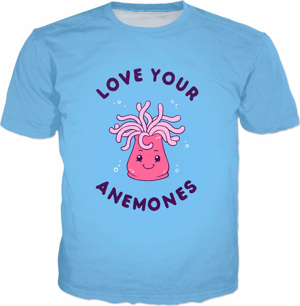 Love Your Anemones T-Shirt - Sea Anemone Funny Pun