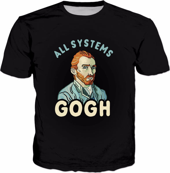 All Systems Gogh T-Shirt - Vincent Van Go Funny Art