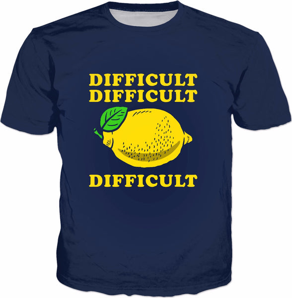 Difficult Difficult Lemon Difficult T-Shirt - Funny Quote