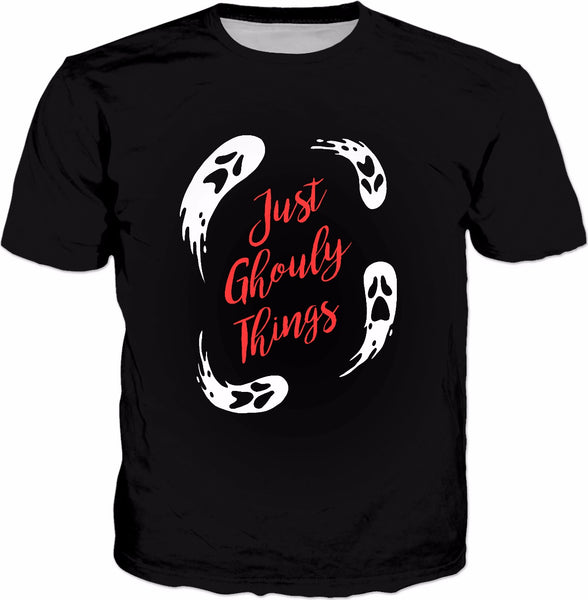 Just Ghouly Things T-Shirt - Halloween Funny Ghosts Slogan