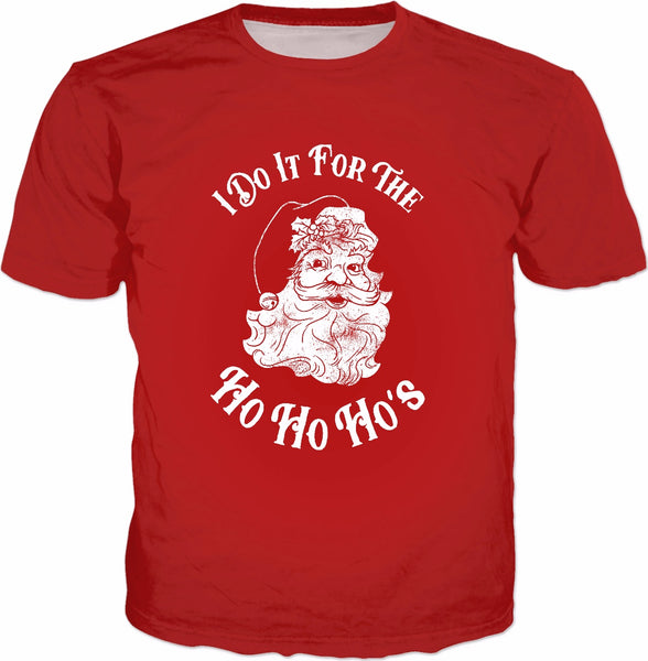 I Do It For The Ho Ho Ho's T-Shirt - Funny Christmas Santa