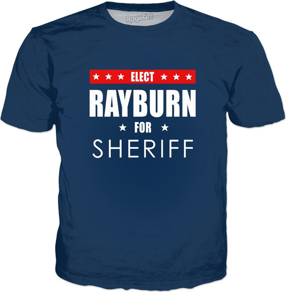 Rayburn For Sheriff T-Shirt