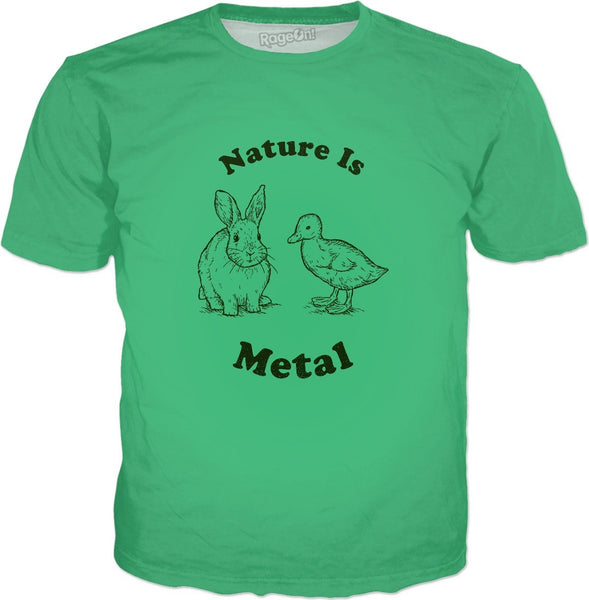 Nature Is Metal T-Shirt
