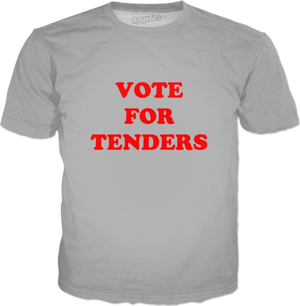 Vote For Tenders T-Shirt