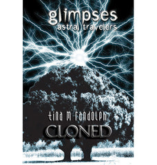 CLONED (GLIMPSES ASTRAL TRAVELERS, BOOK 1) Pre-order