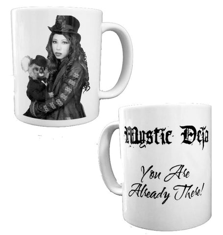 MYSTIC DEJA YOU ARE ALREADY THERE! MUG