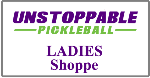 UNSTOPPABLE Pickleball Ladies Shoppe