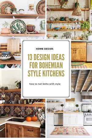 Gingerly Witty Home Decor: 13 Design Ideas for Bohemian Style Kitchens