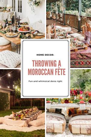 Home Decor: Throwing a Moroccan Fête; Gingerly Witty; Ladies of Paradise