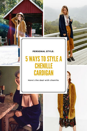 Personal Style: 5 Ways to Style a Chenille Cardigan (the Deal with Chenille)