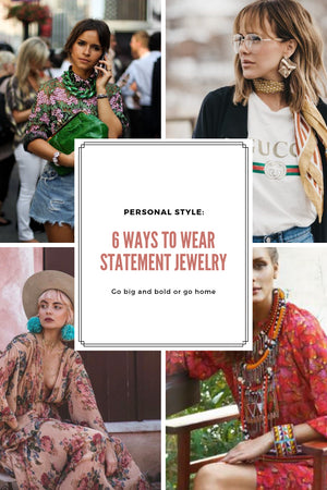 Personal Style: 6 Ways to Wear 2019's New Statement Jewelry Trend Gingerly Witty
