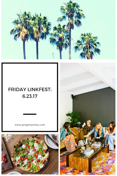 Gingerly Witty Friday LinkFest 6.23.17