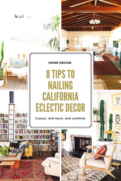 Home Decor: 8 Tips To Nailing California Eclectic Decor