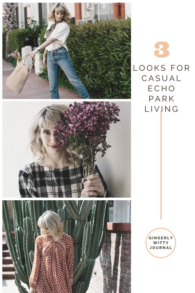 Gingerly Witty Personal Style 3 Looks For Casual Echo Park Living