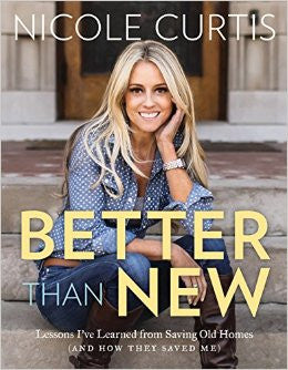Better than New by Nicole Curtis, Workman Publishing Co. - Gingerly Witty