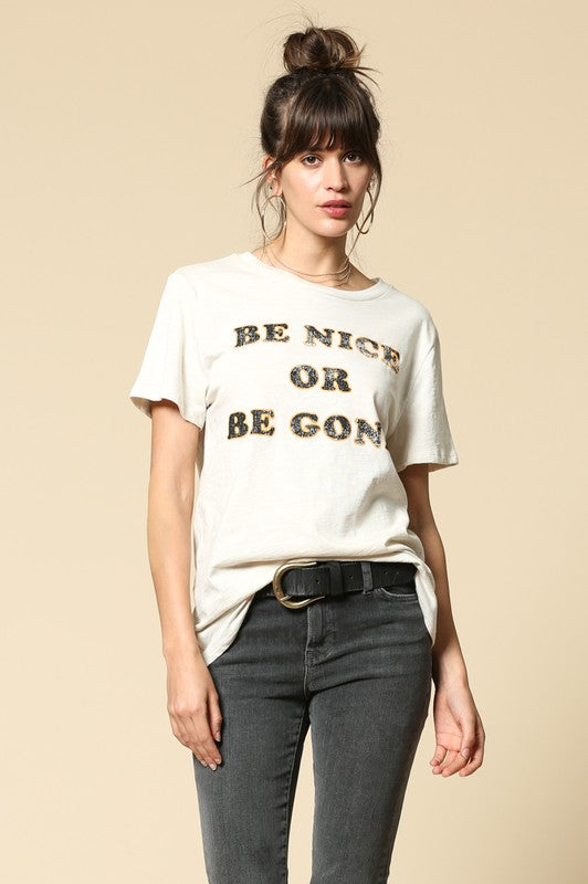 Be Nice or Be Gone Graphic Tee, By Together - Gingerly Witty