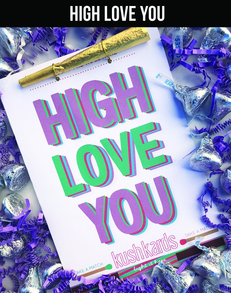"""HIGH LOVE YOU"" Kush Greeting Card, Kush Kards - Gingerly Witty"