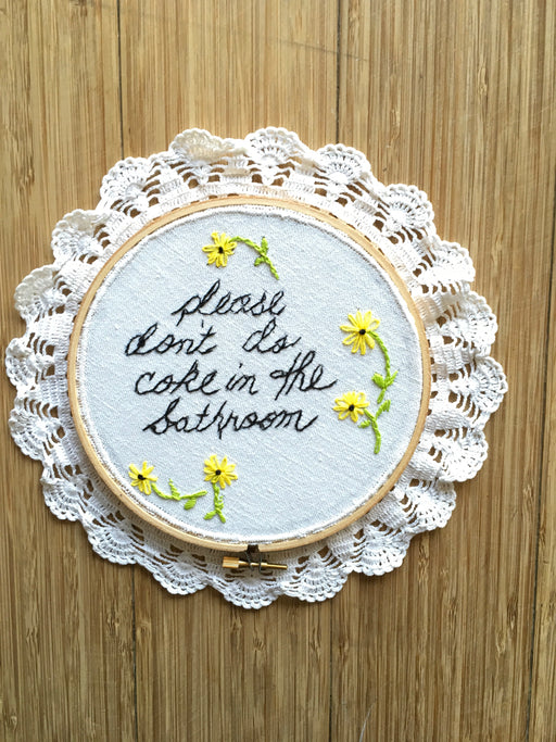 """Please Don't Do Coke in the Bathroom"" Yellow Floral Embroidery"