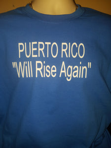Puerto Rico Will Rise Again T-shirt