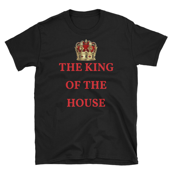 """THE KING OF THE HOUSE"" Short-Sleeve Unisex T-Shirt"