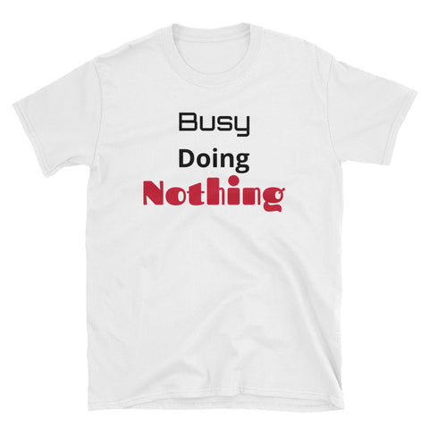 """Busy"" Short-Sleeve Unisex T-Shirt"