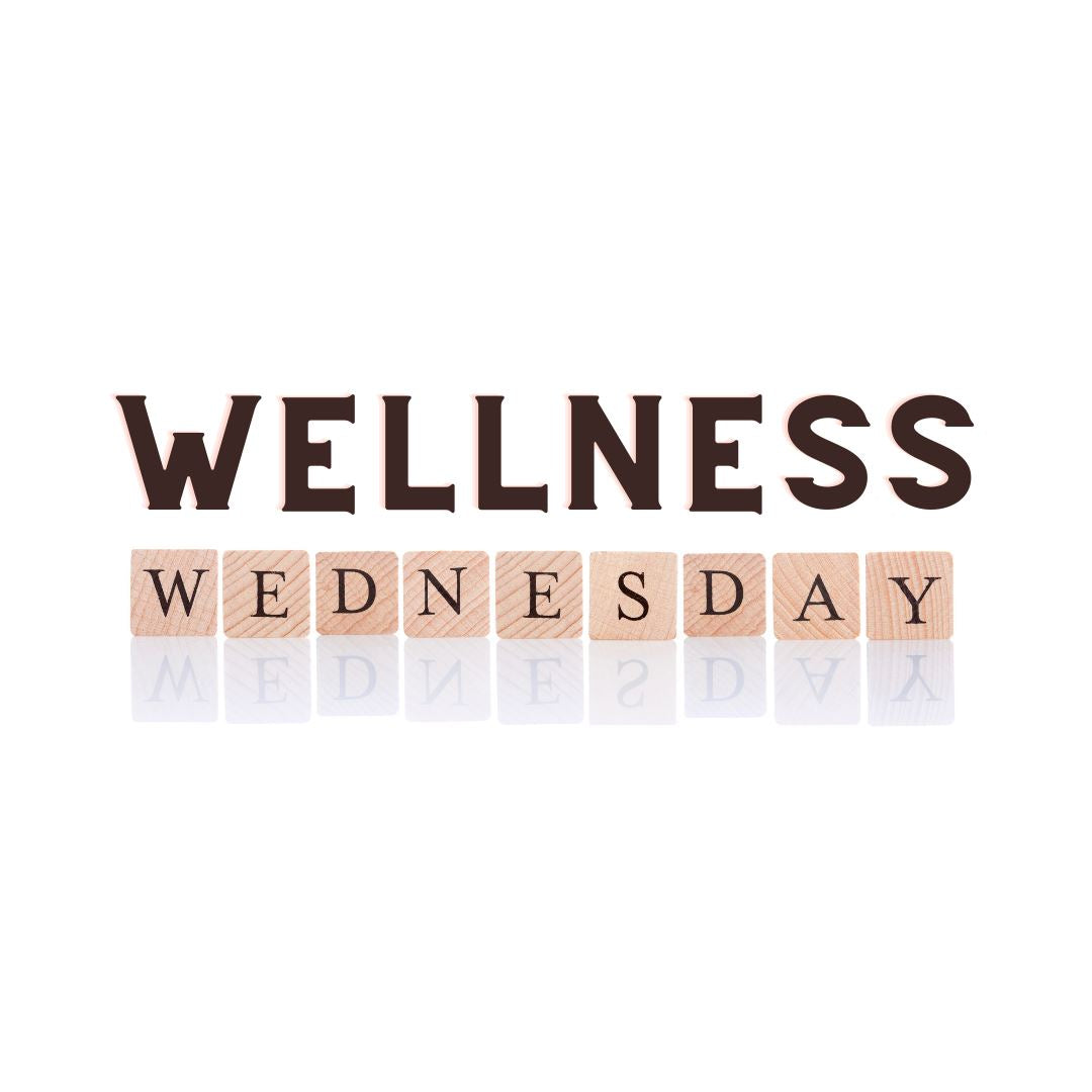 Wellness Wednesday Tips