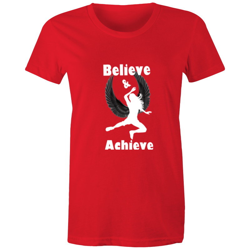 Womens T-shirt- believe and achieve