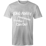 Mens T-Shirt- (Dis) Ability Awareness It's what I can do