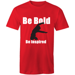 Mens T-Shirt be bold be inspired