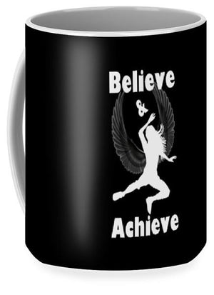 Believe and Achieve Mug
