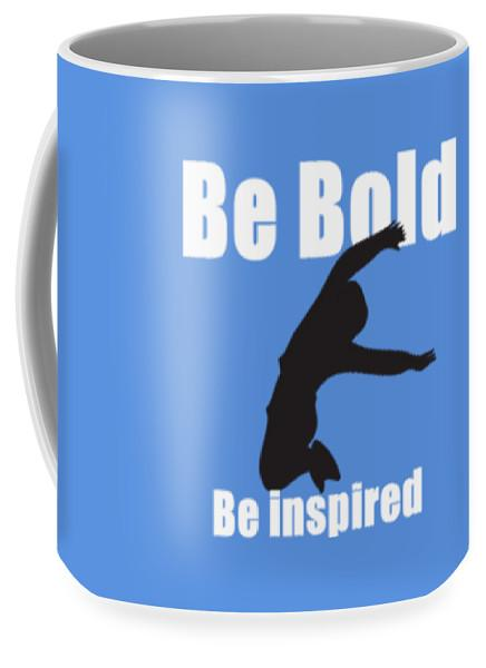 Be Bold, Be Inspired Mug