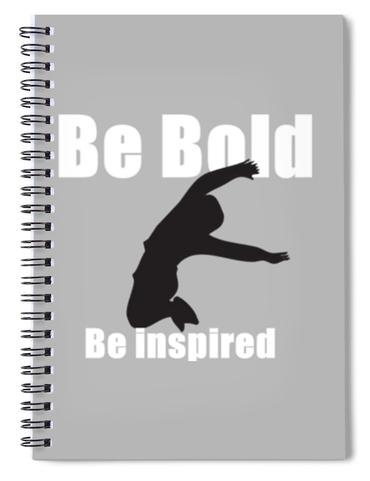 Be Bold, Be Inspired Spiral Notebook