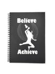 Believe and Achieve Notebook