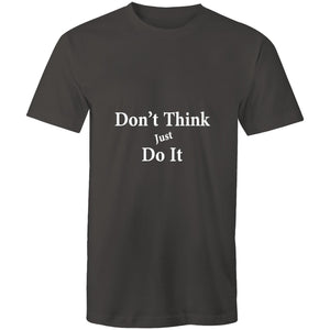 Unisex Don't Think Just Do It T-Shirt