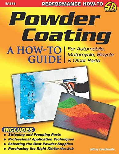Powder Coating: A How-to Guide for Automotive, Motorcycle, Bicycle and Other Parts (Sa Design) - Merchandise