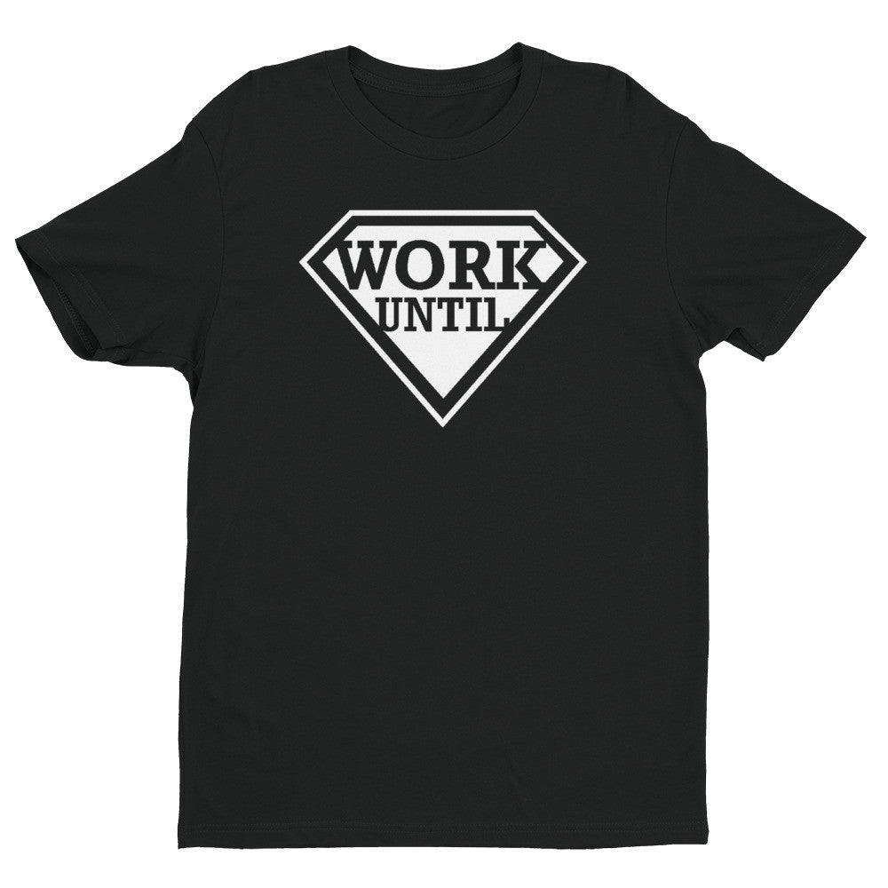 Work Until (Super) Black