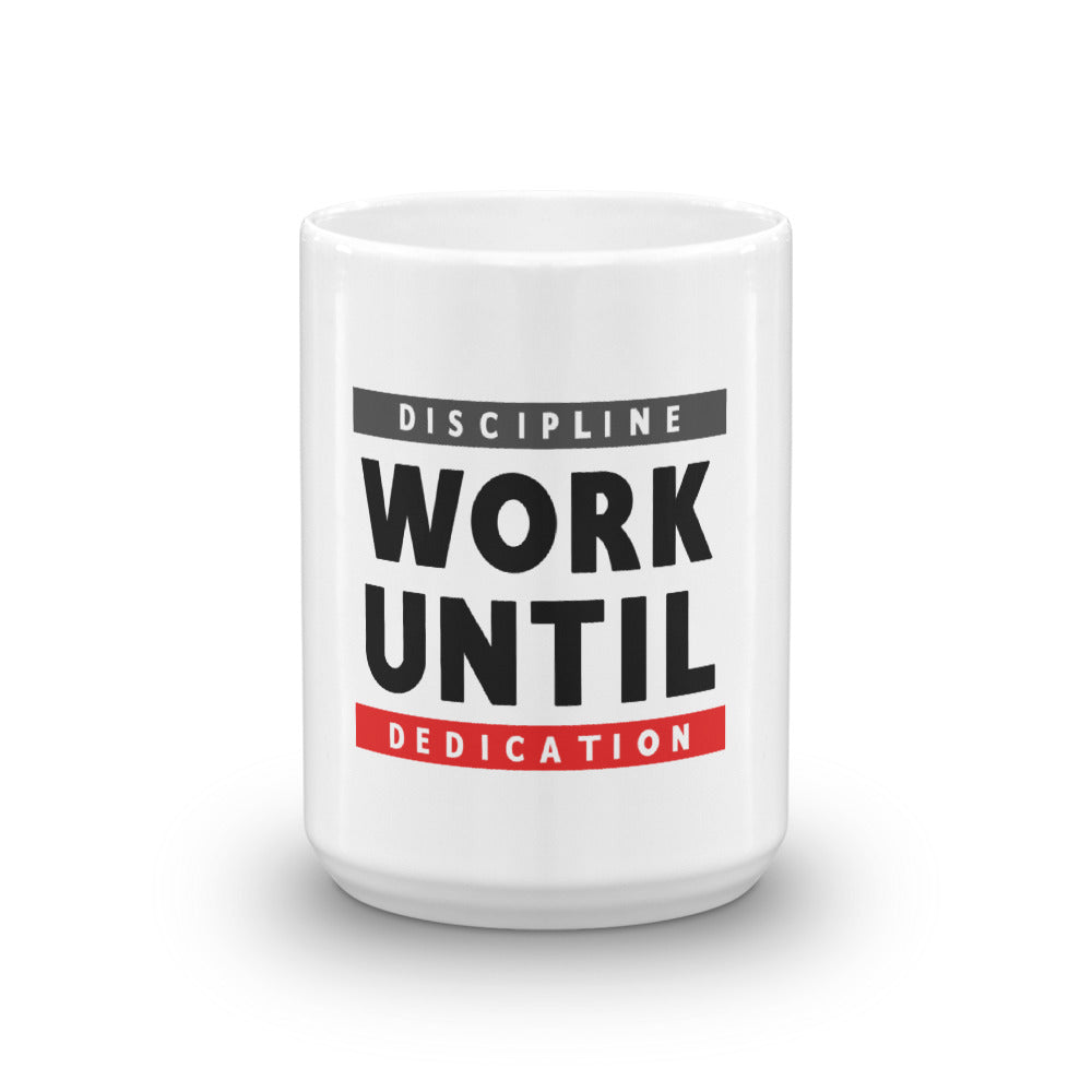 Work Until Discipline Mug