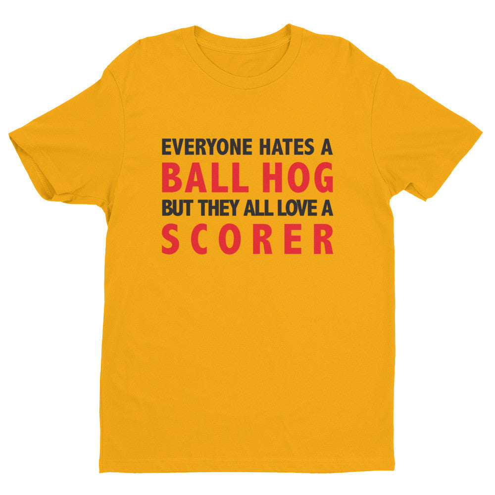Everyone Hates A Ball Hog/Scorer T-Shirt