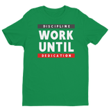 Work Until Discipline / Dedication T-Shirt