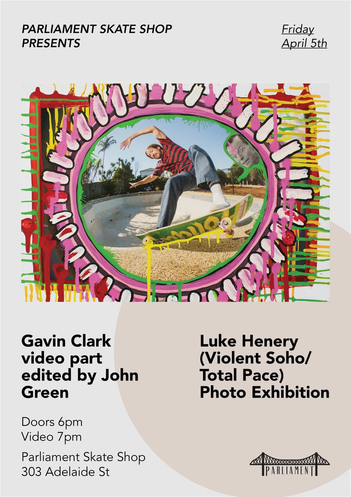 Gavin Clark video Premiere & Luke Henery Photo Exhibition | Parliamentskateshop