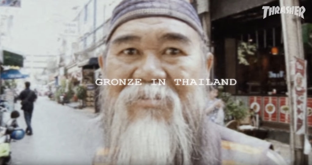 Gronze in Thailand | Parliamentskateshop