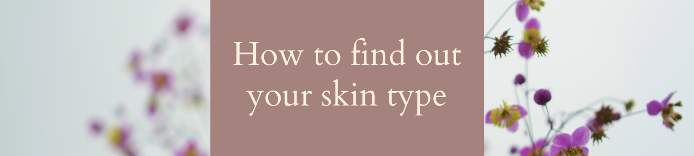 How to find out your skintype