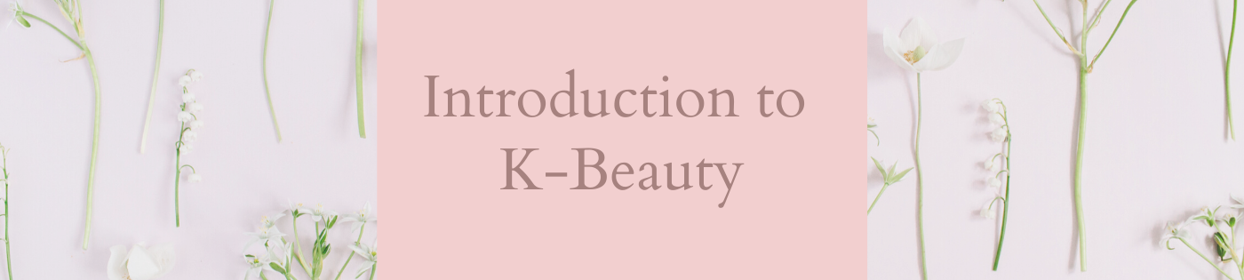 Intro to Korean Beauty