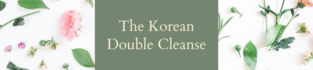 The Korean Double Cleanse