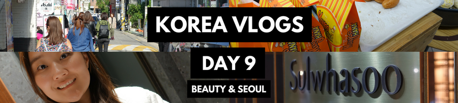 KOREA VLOGS DAY 9: Talking adoption & Sulwhasoo spa