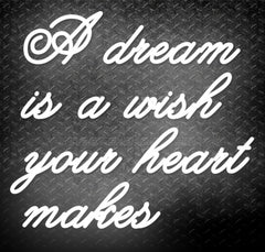 A Dream Is A Wish Your Heart Makes Neon Sign