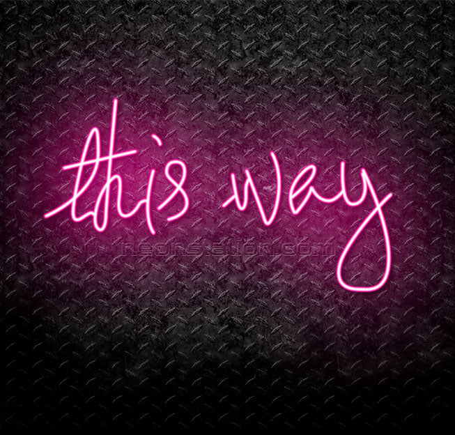 This Way Neon Sign