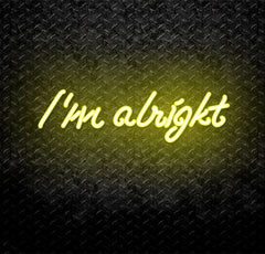 I'm Alright Neon Sign